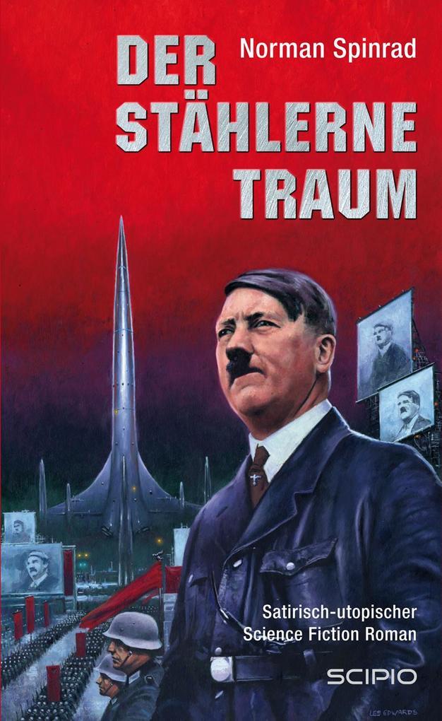 Der stählerne Traum als Buch von Norman Spinrad