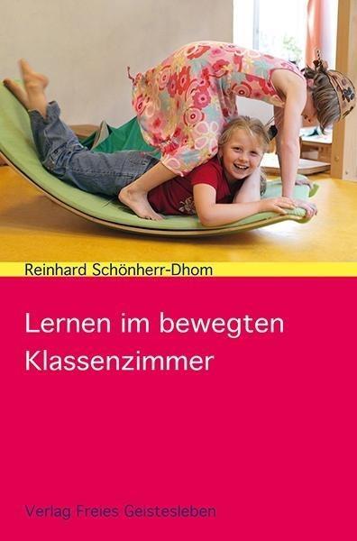 Lernen im bewegten Klassenzimmer als Buch von R...