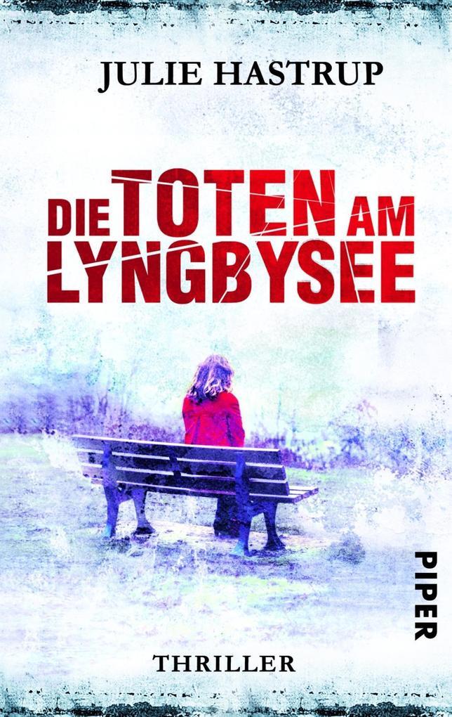 Die Toten am Lyngbysee als Taschenbuch von Julie Hastrup