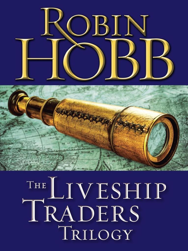 The Liveship Traders Trilogy 3-Book Bundle als eBook von Robin Hobb
