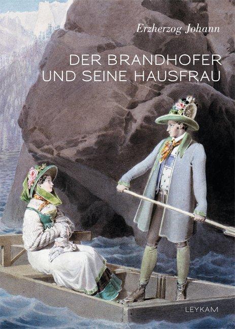Der Brandhofer und seine Hausfrau als Buch von Erzherzog Johann von Österreich