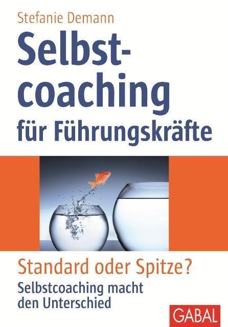 Selbstcoaching für Führungskräfte als Buch von ...