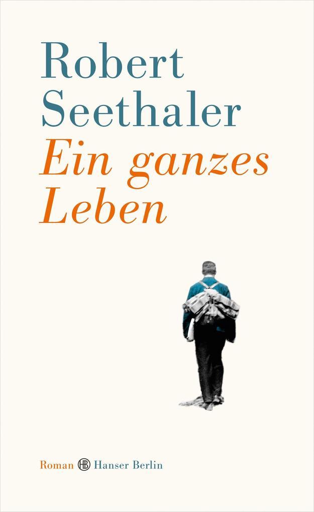 Ein ganzes Leben als Buch von Robert Seethaler