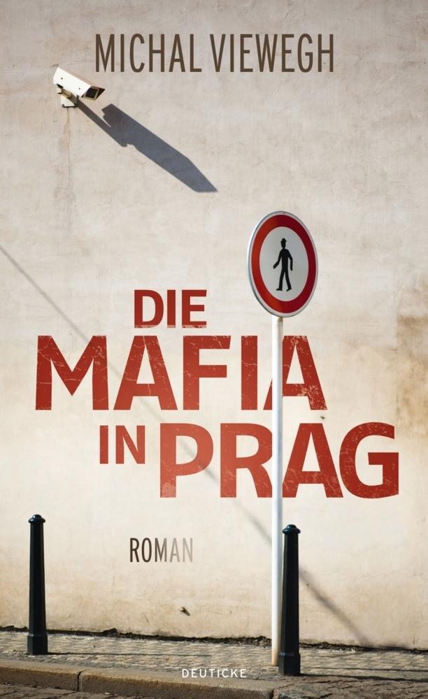 Die Mafia in Prag als Buch von Michal Viewegh