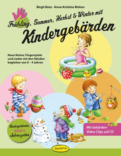 Frühling, Sommer, Herbst und Winter mit Kindergebärden als Buch von Birgit Butz, Anna-Kristina Mohos