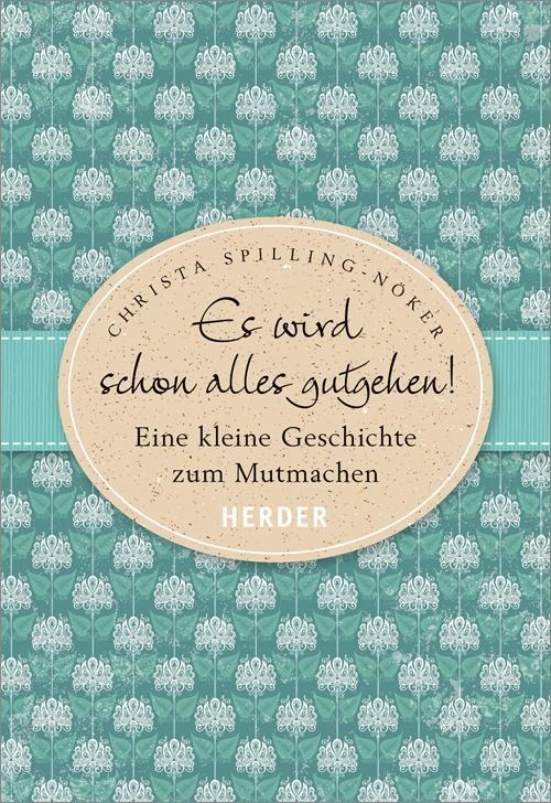 Es wird schon alles gutgehen! als Buch von Christa Spilling-Nöker