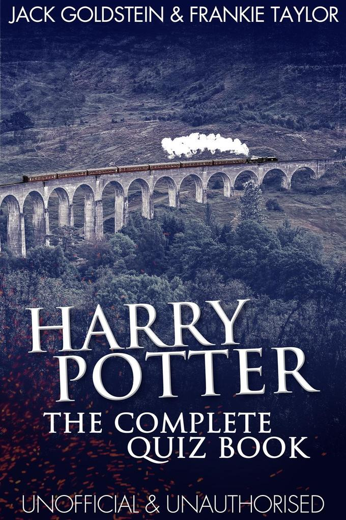 Harry Potter - The Complete Quiz Book als eBook von Jack Goldstein