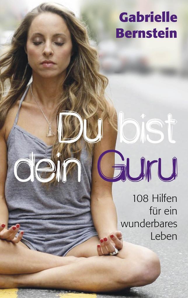 Du bist dein Guru als Buch von Gabrielle Bernstein