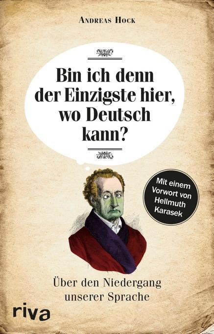 Bin ich denn der Einzigste hier, wo Deutsch kann? als Buch von Andreas Hock, Hellmuth Karasek
