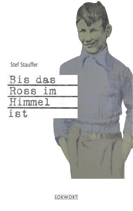 Bis das Ross im Himmel ist als Buch von Stef Stauffer