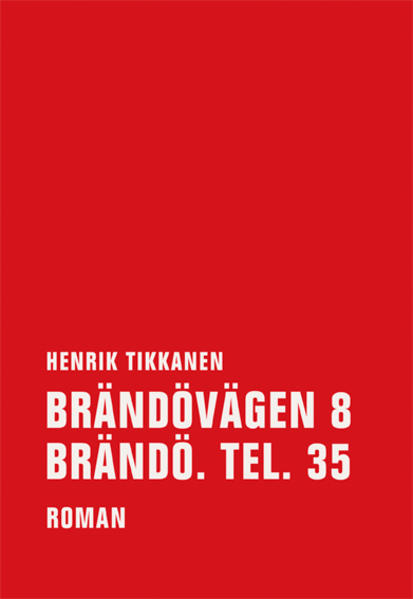 Brändovägen 8 Brändö. Tel. 35 als Buch von Henrik Tikkanen
