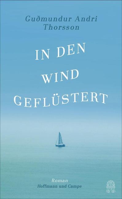 In den Wind geflüstert als Buch von Gudmundur Andri Thorsson