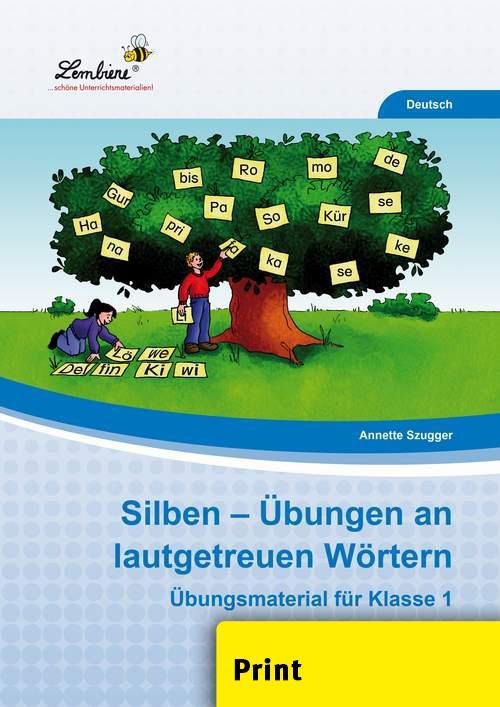Silben - Übungen an lautgetreuen Wörtern (PR) als Buch von Annette Szugger