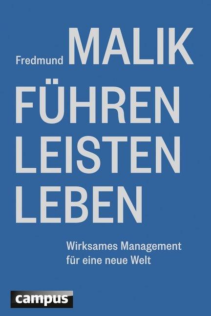 Führen Leisten Leben als Buch von Fredmund Malik