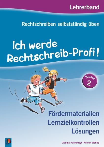 Rechtschreiben selbstständig üben: Ich werde Rechtschreib-Profi! Klasse 2. Lehrerband als Buch von Claudia Haertlmayr