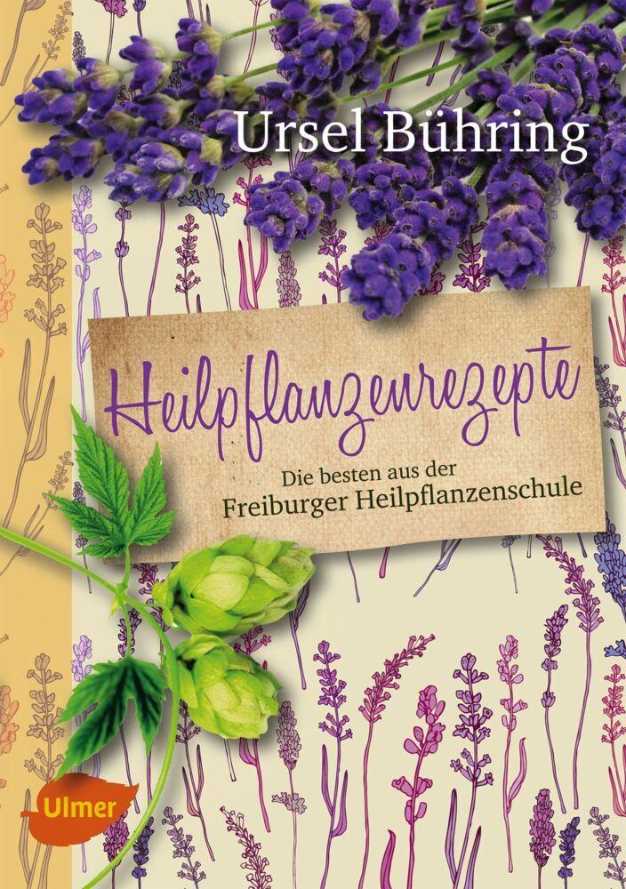 Heilpflanzenrezepte als Buch von Ursel Bühring
