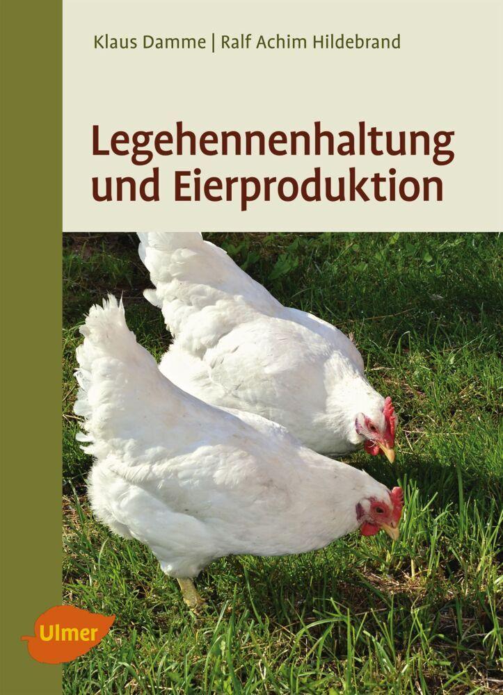 Legehennenhaltung und Eierproduktion als Buch von Klaus Damme, Ralf-Achim Hildebrand