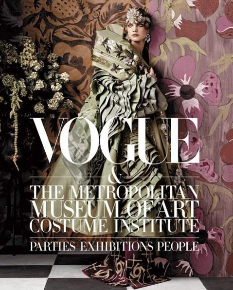 Vogue and the Metropolitan Museum of Art Costume Institute als Buch von Hamish Bowles, Chloe Malle, Anna Wintour