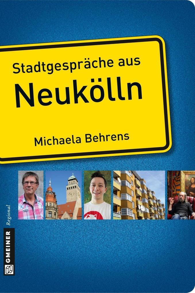 Stadtgespräche aus Neukölln als eBook von Micha...