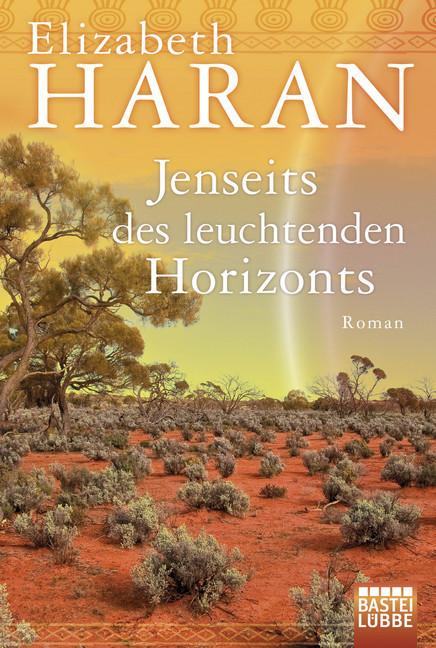 Jenseits des leuchtenden Horizonts als Taschenbuch von Elizabeth Haran