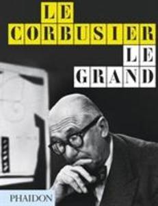 Le Corbusier Le Grand als Buch von Jean-Louis Cohen, Tim Benton