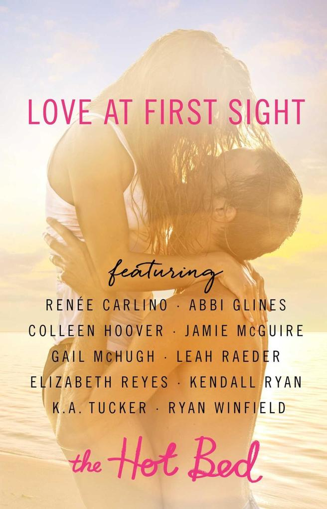 Love at First Sight als eBook von Leah Raeder, Colleen Hoover, Abbi Glines, Kendall Ryan, K. A. Tucker