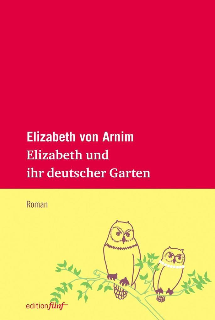 Elizabeth und ihr deutscher Garten als Buch von Elizabeth von Arnim