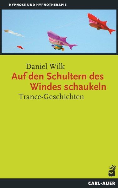 Auf den Schultern des Windes schaukeln als Buch von Daniel Wilk