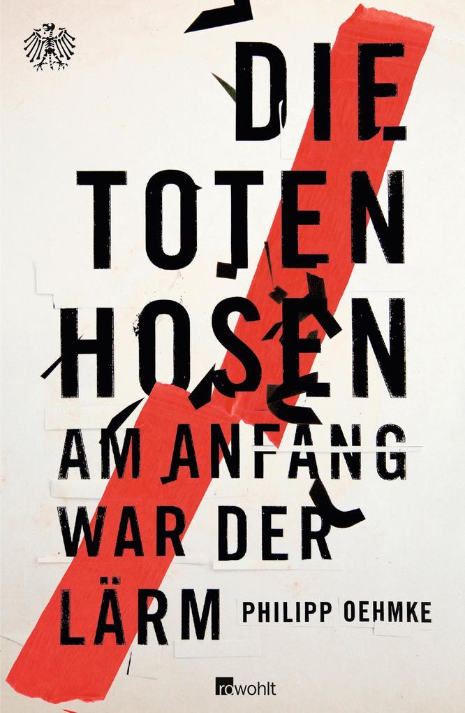 Die Toten Hosen als Buch von Philipp Oehmke