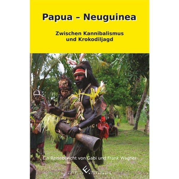 Papua - Neuguinea als Taschenbuch von Gabi Wagner