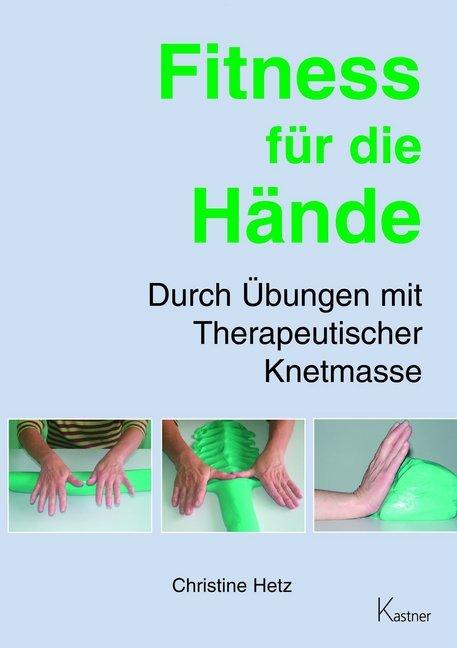 Fitness für die Hände als Buch von Christine Hetz