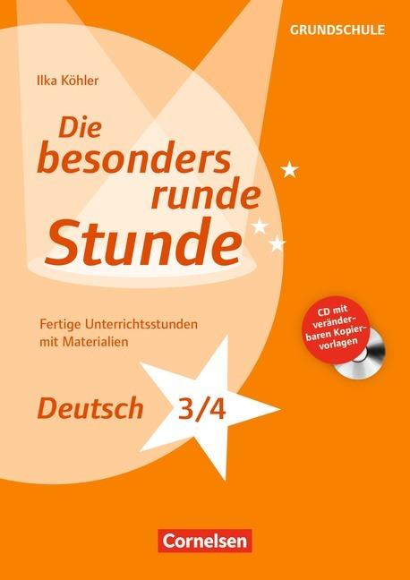 Die besonders runde Stunde Grundschule: Deutsch Klasse 3/4 als Buch von Ilka Köhler