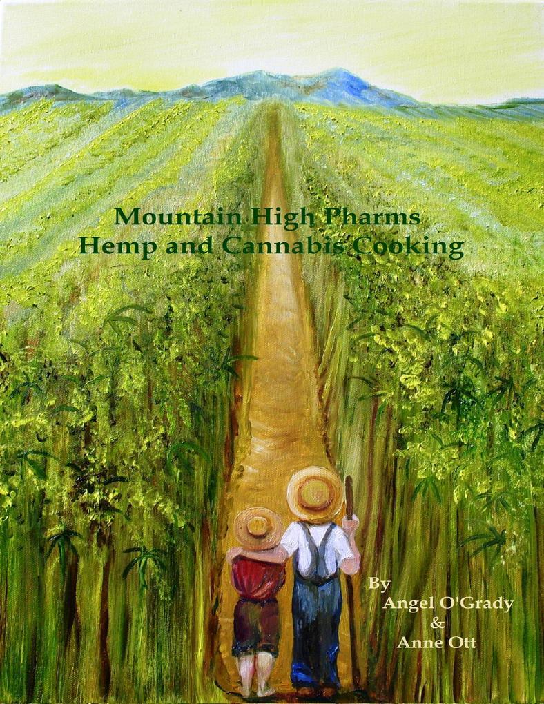 Mountain High Pharms Hemp and Cannabis Cooking als eBook von Anne Ott, Angel O´Grady