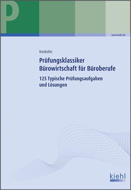 Prüfungsklassiker Bürowirtschaft für Büroberufe als Buch von Sina Hankofer