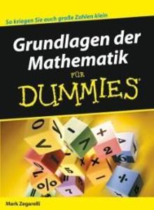 Grundlagen der Mathematik für Dummies als eBook von Mark Zegarelli