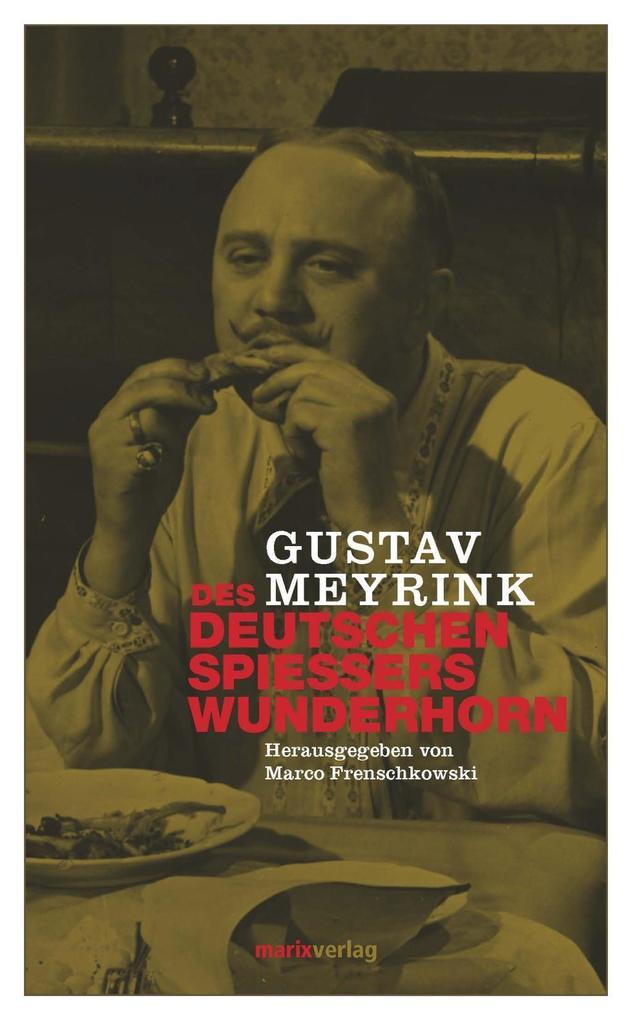Des deutschen Spiessers Wunderhorn als Buch von Gustav Meyrink