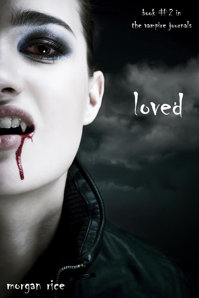 Loved (Book #2 in the Vampire Journals) als eBook von Morgan Rice