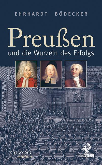 Preußen und die Wurzeln des Erfolgs als Buch von Erhardt Bödecker