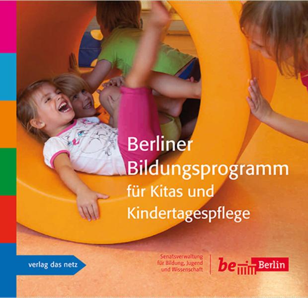 Berliner Bildungsprogramm für Kitas und Kindertagespflege als Buch von