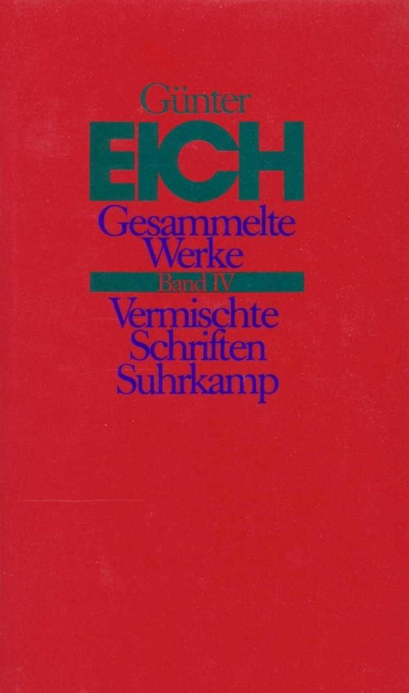 Gesammelte Werke 4. Vermischte Schriften als Buch von Günter Eich