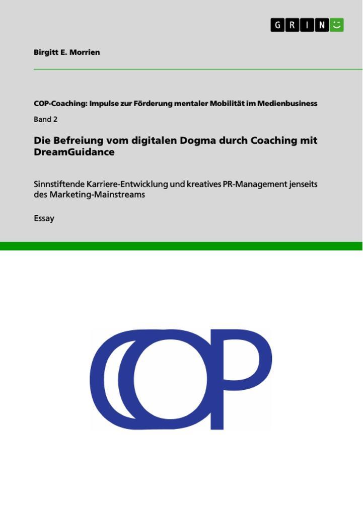 Die Befreiung vom digitalen Dogma durch Coaching mit DreamGuidance als Buch von Birgitt E. Morrien