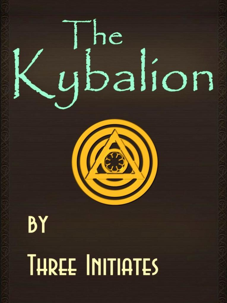 The Kybalion als eBook von Three Initiates