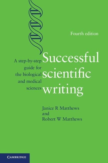 Successful Scientific Writing als Buch von Janice R. Matthews, Robert W. Matthews