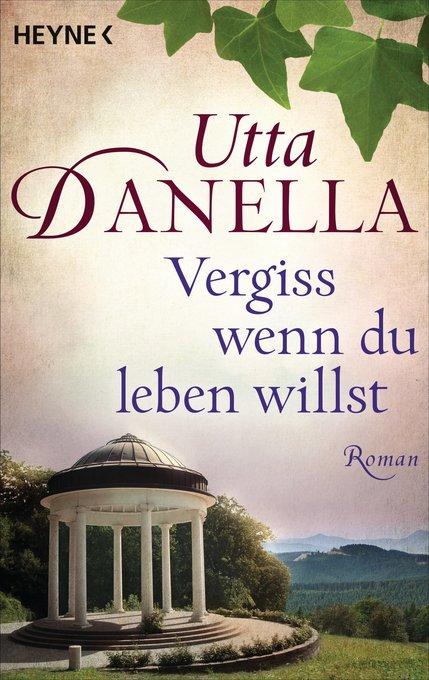 Vergiss, wenn du leben willst als eBook von Utta Danella