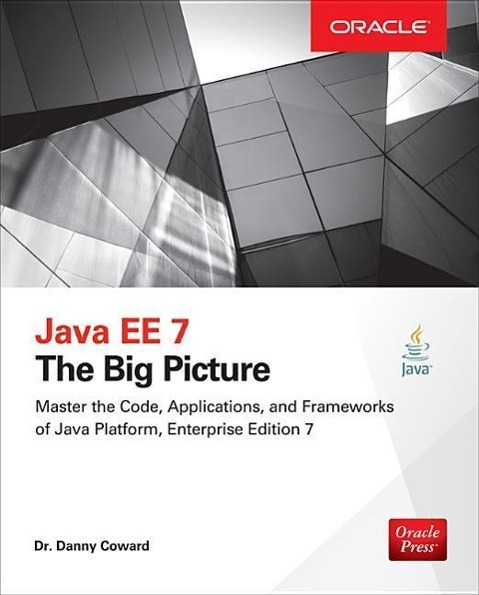 Java EE 7: The Big Picture als Buch von Danny Coward