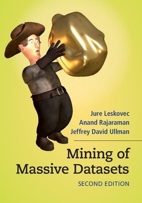 Mining of Massive Datasets als Buch von Jure Leskovec, Anand Rajaraman, Jeffrey David Ullman