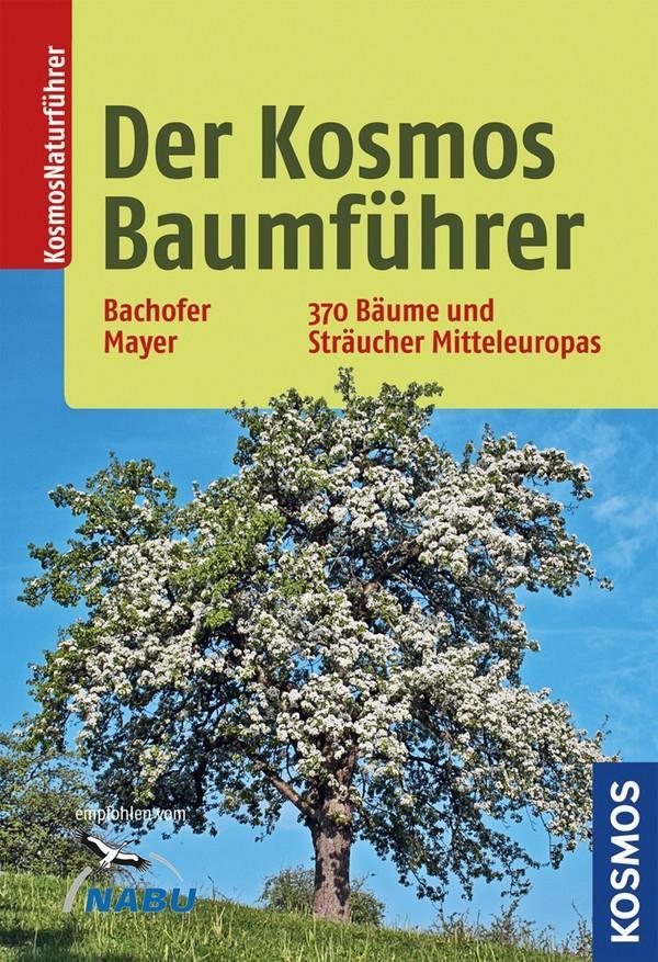 Der Kosmos-Baumführer als Buch von Mark Bachofer, Joachim Mayer