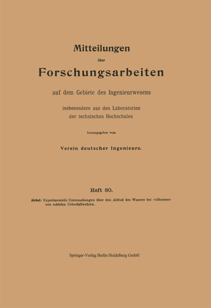 Experimentelle Untersuchungen über den Abfluß des Wassers bei vollkommenen schiefen Ueberfallwehren als Buch von Ordulf Georg Aichel