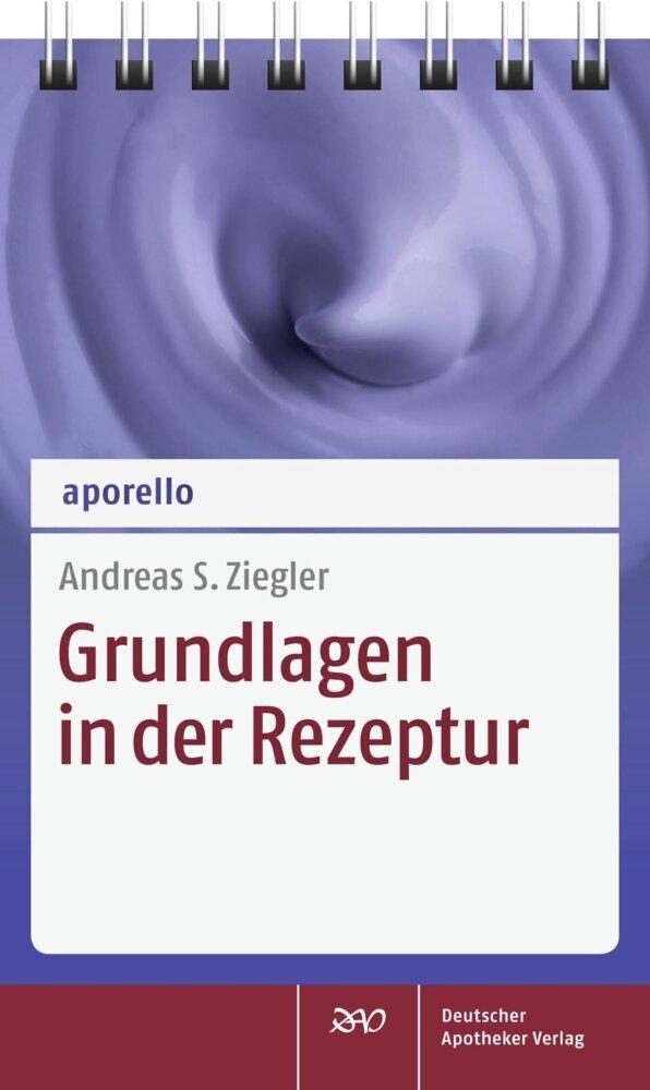 aporello Grundlagen in der Rezeptur als Buch von Andreas S. Ziegler