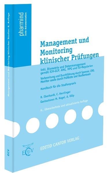 Management und Monitoring klinischer Prüfungen als Buch von Reinhild Eberhardt, Charlotte Herrlinger, M. Nagel, A. Völp